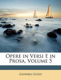 Opere in Versi E in Prosa, Volume 5 by Gasparo Gozzi, con