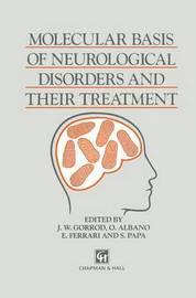 Molecular Basis of Neurological Disorders and Their Treatment by John W. Garrod