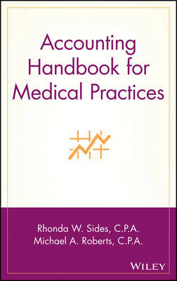 Accounting Handbook for Medical Practices by Rhonda W. Sides