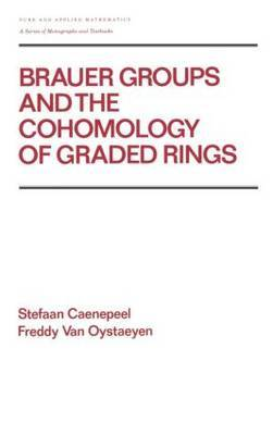 Brauer Groups and the Cohomology of Graded Rings by Stefaan Caenepeel image