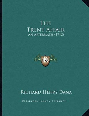 the trent affair Authorities and references at the end of each chapter the trent affair, including a review of english and american relations at the beginning of the civil war.