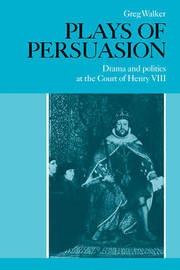 Plays of Persuasion by Greg Walker