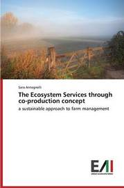 The Ecosystem Services Through Co-Production Concept by Antognelli Sara