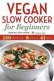 Vegan Slow Cooker for Beginners by Rockridge Press