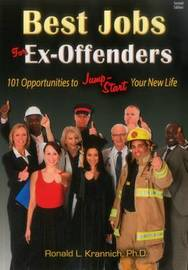 Best Jobs for Ex-Offenders by Ronald L. Krannich