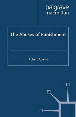 The Abuses of Punishment by R Adams