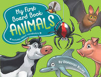 My First Board Book: Animals by Donovan Bixley