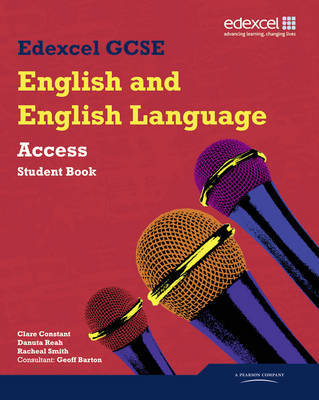 Edexcel GCSE English and English Language Access Student Book by Clare Constant