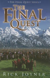 The Final Quest by Rick Joyner