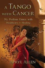 A Tango with Cancer by Apryl Allen image
