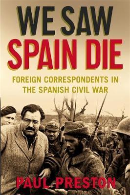 We Saw Spain Die by Paul Preston