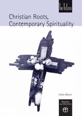 Christian Roots, Contemporary Spirituality by Lynda Barley