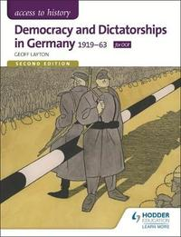 Access to History: Democracy and Dictatorships in Germany 1919-63 for OCR Second Edition by Geoff Layton