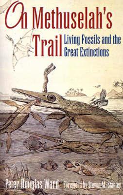 On Methuselah's Trail by Peter Douglas Ward