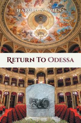 Return to Odessa by Harold N Wiens