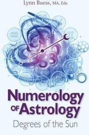 Numerology of Astrology by Lynn Buess