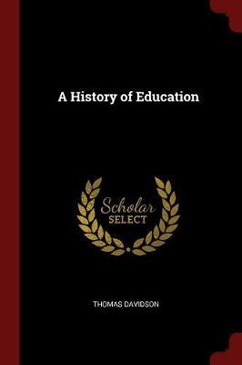 A History of Education by Thomas Davidson