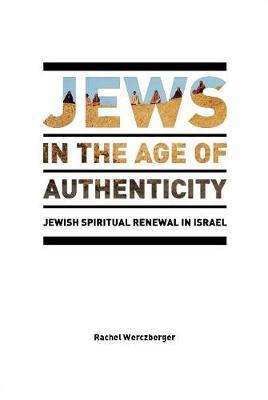 Jews in the Age of Authenticity by Rachel Werczberger image