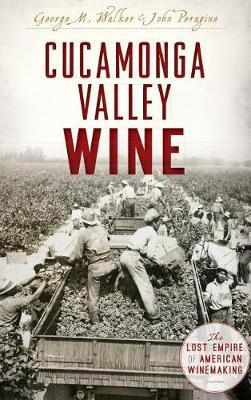 Cucamonga Valley Wine by George Walker