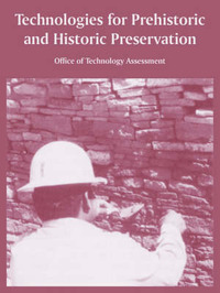 Technologies for Prehistoric and Historic Preservation by Of Technology Assessment Office of Technology Assessment image