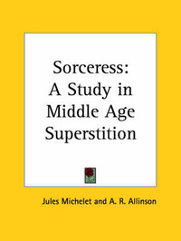 Sorceress: A Study in Middle Age Superstition by Jules Michelet image