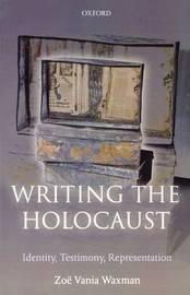 Writing the Holocaust by Zoe Vania Waxman