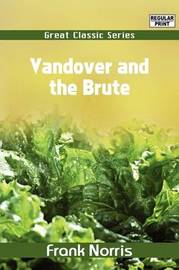 Vandover and the Brute by Frank Norris image