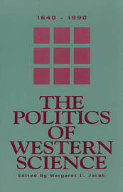 The Politics Of Western Science 1640-1990 image