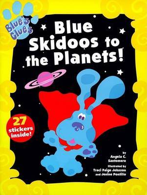 Blue Skidoos to the Planets! by Angela C Santomero image
