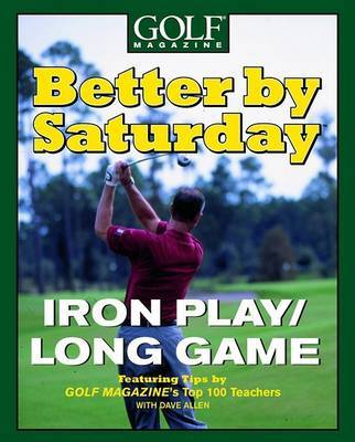 Better by Saturday: Iron Play/Long Game by G. Midland image