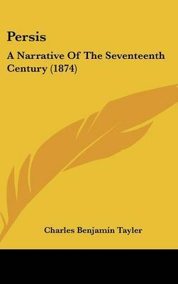 Persis: A Narrative Of The Seventeenth Century (1874) by Charles Benjamin Tayler image