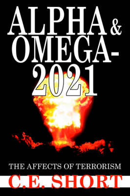 Alpha and Omega-2021 by C.E. Short