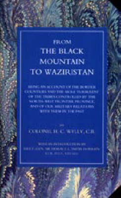 From the Black Mountain to Waziristan by H.C. Wylly