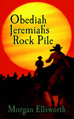 Obediah Jeremiah's Rock Pile by Morgan Ellsworth