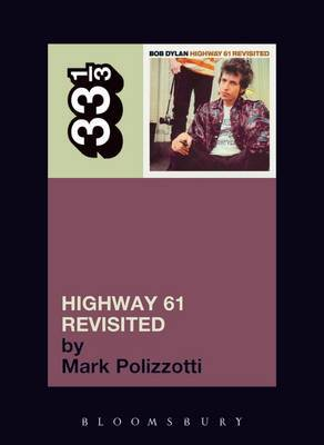 Bob Dylan Highway 61 Revisited by Mark Polizzotti image
