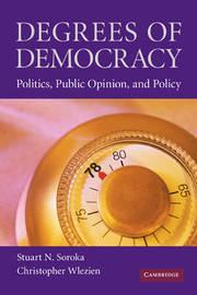 Degrees of Democracy by Stuart N. Soroka