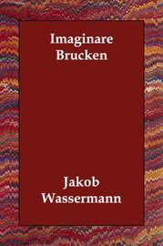 Imaginare Brucken by Jakob Wassermann image