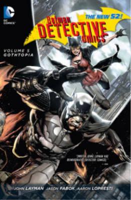 Batman Detective Comics Vol. 5 by John Layman