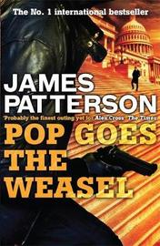 Pop Goes the Weasel (Alex Cross #5) by James Patterson