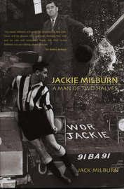 Jackie Milburn: A Man of Two Halves by Jack Milburn image
