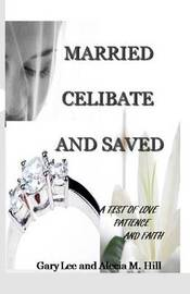 Married Celibate and Saved by Alecia Hill