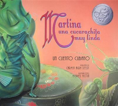 Martina una Cucarachita Muy Linda: Un Cuento Cubano by Carmen Agra Deedy image