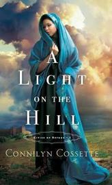 Light on the Hill by Connilyn Cossette