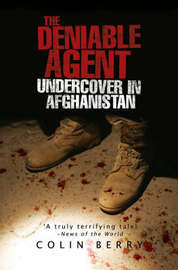 The Deniable AgentUndercover in Afghanistan by Colin Berry image