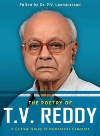 The Poetry of T.V. Reddy by T Vasudeva Reddy