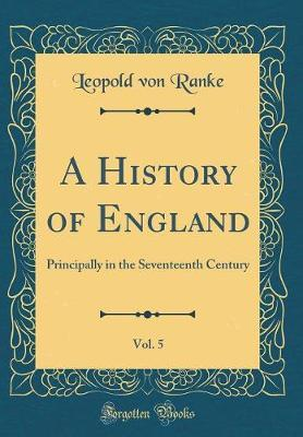 A History of England, Vol. 5 by Leopold Von Ranke image