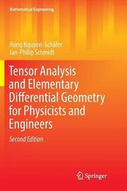 Tensor Analysis and Elementary Differential Geometry for Physicists and Engineers by Hung Nguyen-Schafer