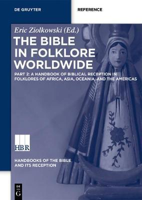 A Handbook of Biblical Reception in Folklores of Africa, Asia, Oceania, and the Americas