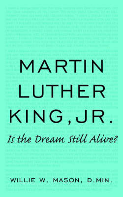 Martin Luther King, Jr. by Willie W. Mason D.Min. image