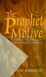 The Prophet Motive by Kenny Barfield